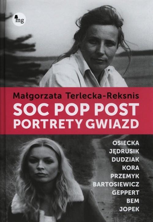 okładka Soc pop post. Portrety gwiazd, Książka | Małgorzata Terlecka-Reksnis