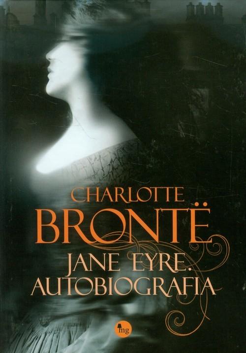 okładka Jane Eyre. Autobiografia, Książka   Charlotte Bronte