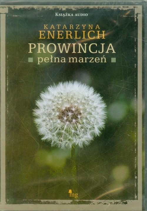 okładka Prowincja pełna marzeń, Książka | Enerlich Katarzyna