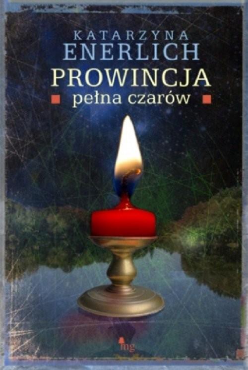 okładka Prowincja pełna czarówksiążka |  | Enerlich Katarzyna