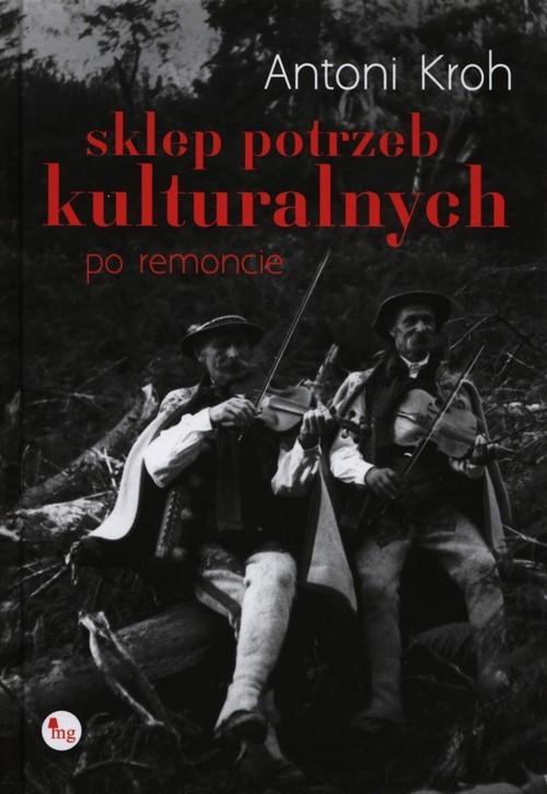 okładka Sklep potrzeb kulturalnych po remoncie, Książka   Antoni  Kroh