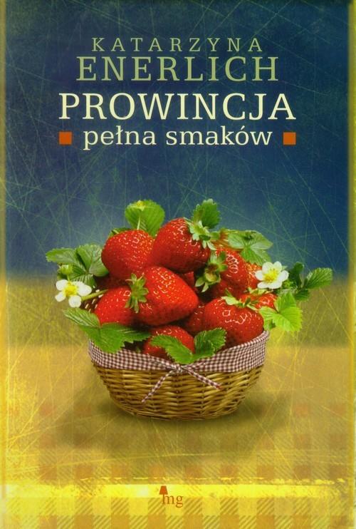 okładka Prowincja pełna smaków, Książka   Katarzyna Enerlich