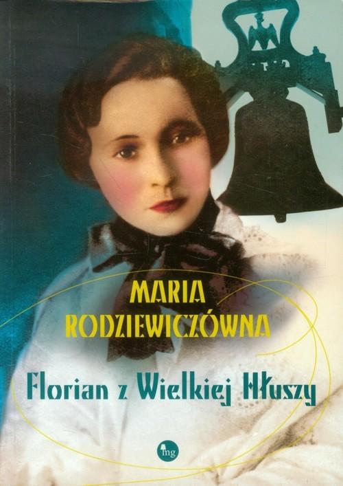 okładka Florian z Wielkiej Hłuszy, Książka   Maria Rodziewiczówna