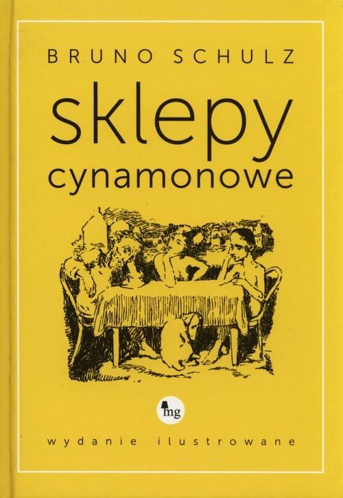 okładka Sklepy cynamonowe wydanie ilustrowane, Książka | Schulz Bruno