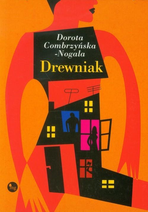 okładka Drewniak, Książka | Dorota Combrzyńska-Nogala