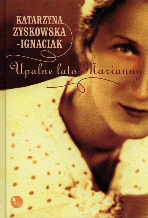 okładka Upalne lato Marianny, Książka   Katarzyna Zyskowska-Ignaciak