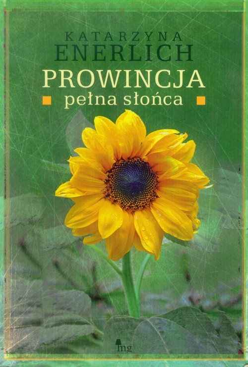 okładka Prowincja pełna słońca, Książka   Katarzyna Enerlich