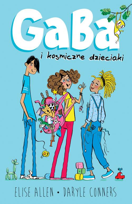 okładka Gaba i kosmiczne dzieciaki, Książka | Elise Allen, Daryle Conners