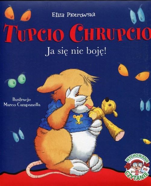 okładka Tupcio Chrupcio. Ja się nie boję!, Książka | Piotrowska Eliza