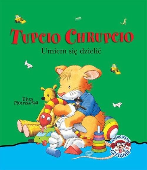 okładka Tupcio Chrupcio. Umiem się dzielić, Książka | Piotrowska Eliza