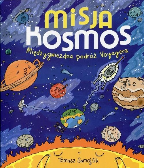 okładka Misja kosmos. Międzygwiezdna podróż Voyagera, Książka   Samojlik Tomasz