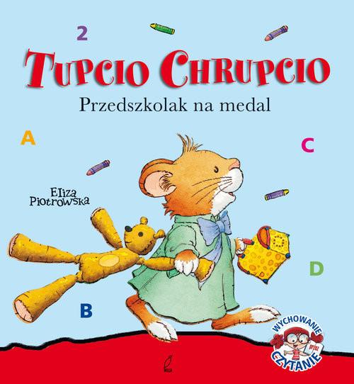 okładka Tupcio Chrupcio. Przedszkolak na medal, Książka | Piotrowska Eliza