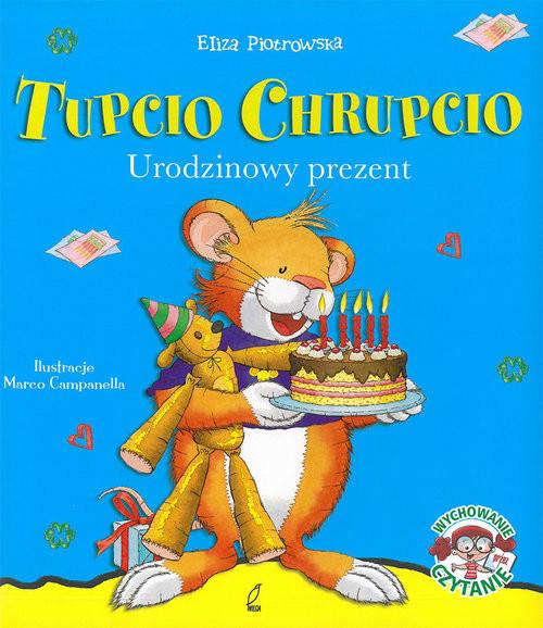 okładka Tupcio Chrupcio. Urodzinowy prezent, Książka | Piotrowska Eliza