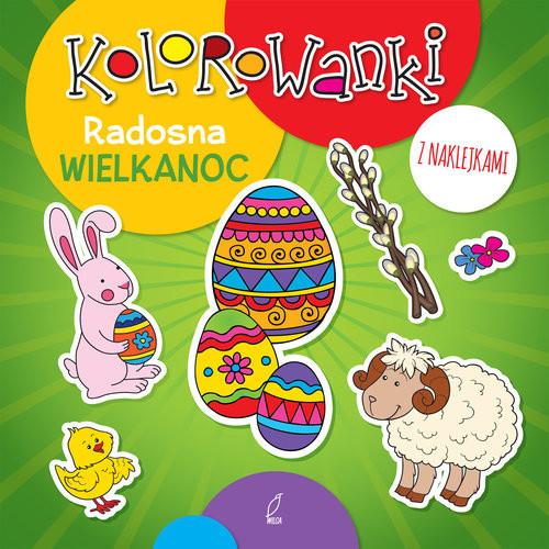 okładka Kolorowanki z naklejkami. Radosna Wielkanoc, Książka |