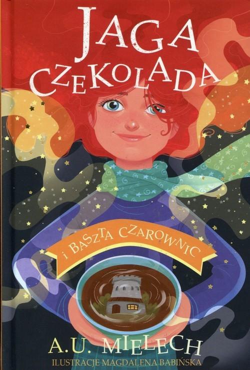 okładka Jaga Czekolada i Baszta Czarownic, Książka | Mielech Agnieszka