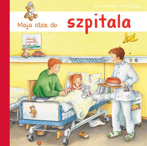 okładka Maja idzie do szpitala, Książka | Hammerle Susa