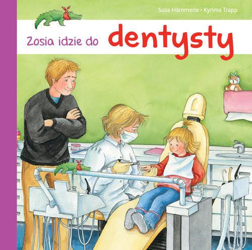 okładka Zosia idzie do dentysty, Książka | Hammerle Susa