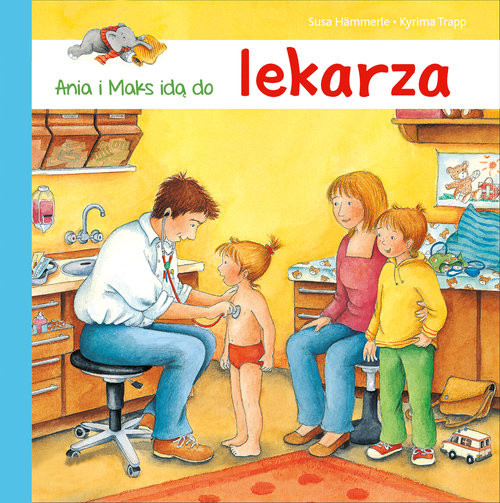 okładka Ania i Maks idą do lekarza, Książka | Hammerle Susa
