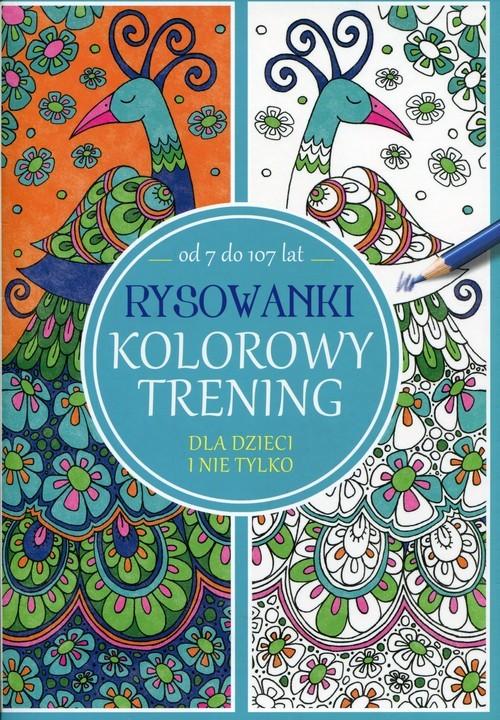 okładka Rysowanki. Kolorowy trening od 7 do 107 lat, Książka |