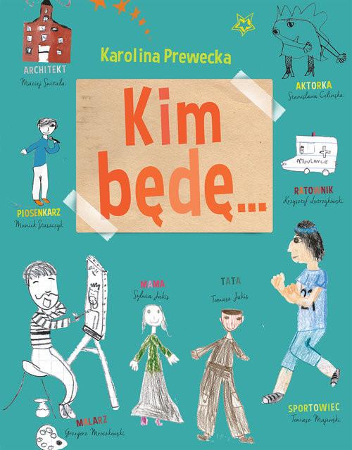 okładka Kim będę..., Książka | Prewęcka Karolina