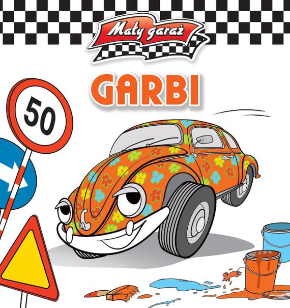 okładka Mały garaż - Garbi, Książka | Kiełbasiński Krzysztof