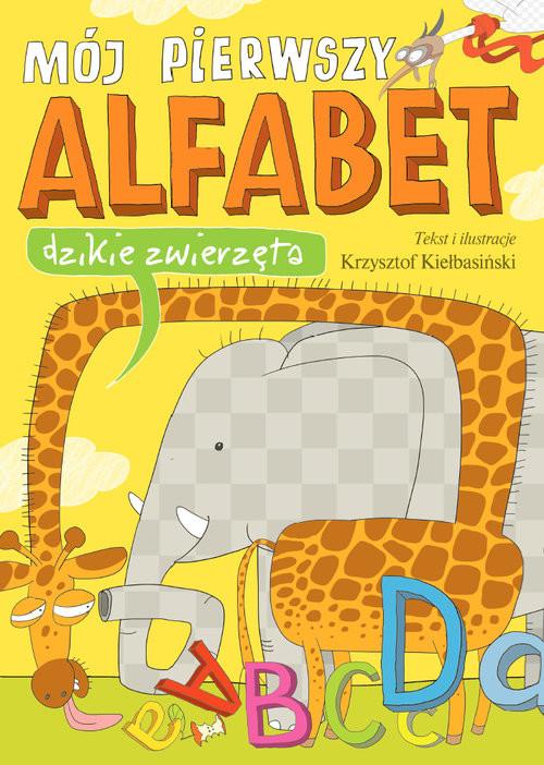 okładka Mój pierwszy alfabet. Dzikie zwierzęta, Książka | Kiełbasiński Krzysztof