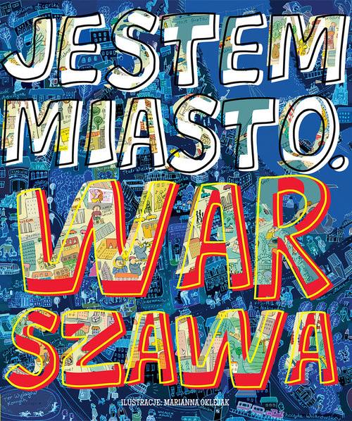 okładka Jestem miasto Warszawa, Książka | Marianna Oklejak