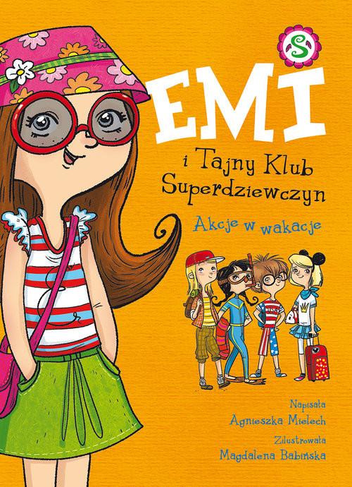 okładka Emi i Tajny Klub Superdziewczyn. Akcje w wakacje, Książka | Mielech Agnieszka