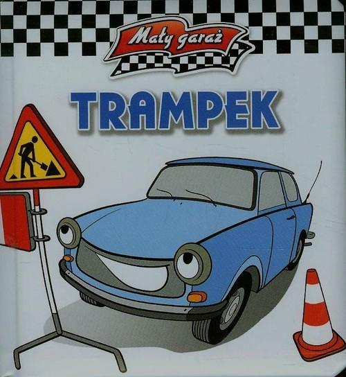 okładka Trampek. Mały garaż, Książka | Kiełbasiński Krzysztof