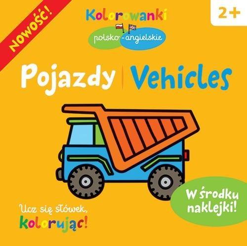 okładka Pojazdy. Kolorowanki polsko-angielskie z naklejkami, Książka | Bardos Krystyna