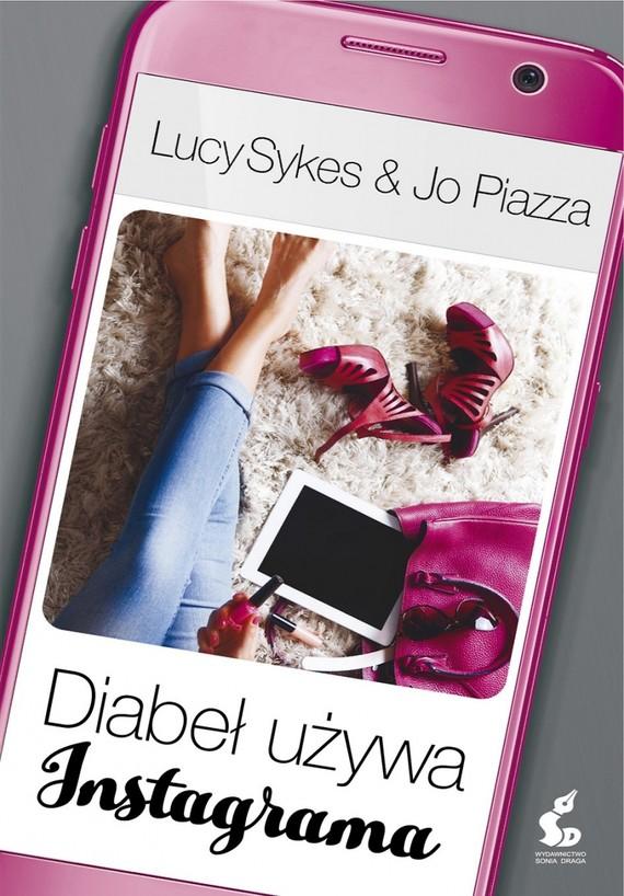 okładka Diabeł używa Instagrama, Książka   Jo Piazza, Lucy Sykes