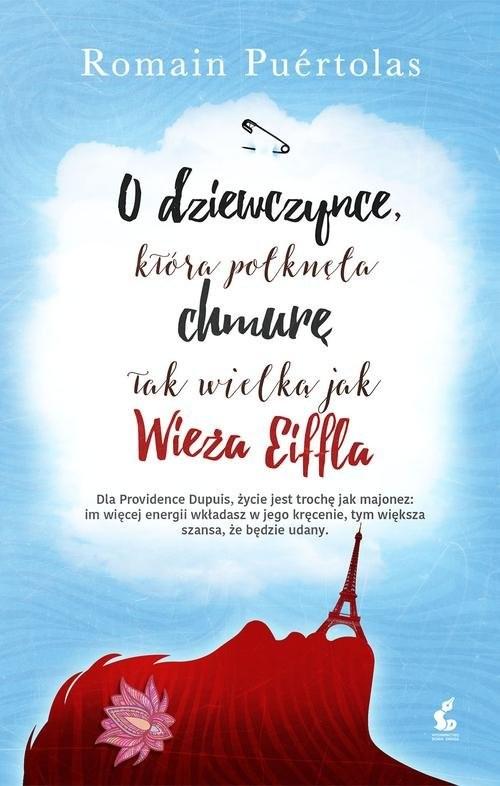 okładka O dziewczynce, która połknęła chmurę tak wielką jak wieża Eiffla, Książka | Romain Puértolas
