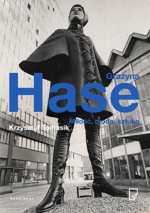 okładka Grażyna Hase. Miłość, moda, sztuka, Książka | Krzysztof Tomasik