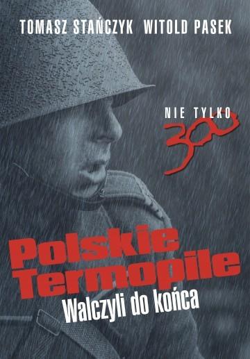 okładka Polskie Termopileksiążka      Tomasz Stańczyk, Witold Pasek