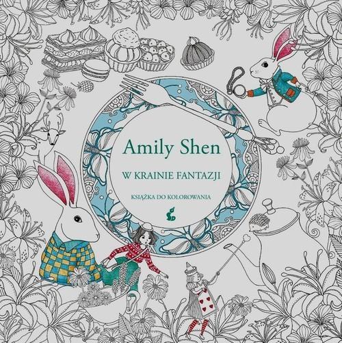 okładka W krainie fantazji. Książka do kolorowania, Książka | Shen Amily