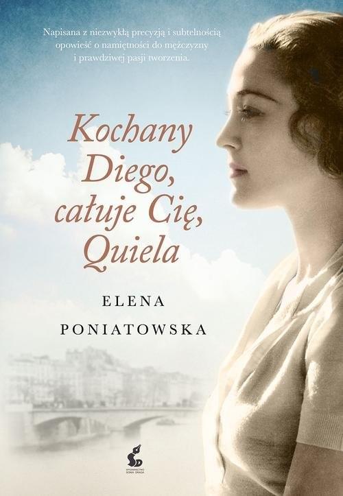 okładka Kochany Diego, całuje cię, Quiela, Książka | Elena Poniatowska
