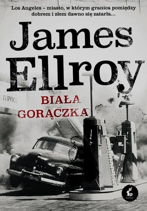 okładka Biała gorączka, Książka | Ellroy James