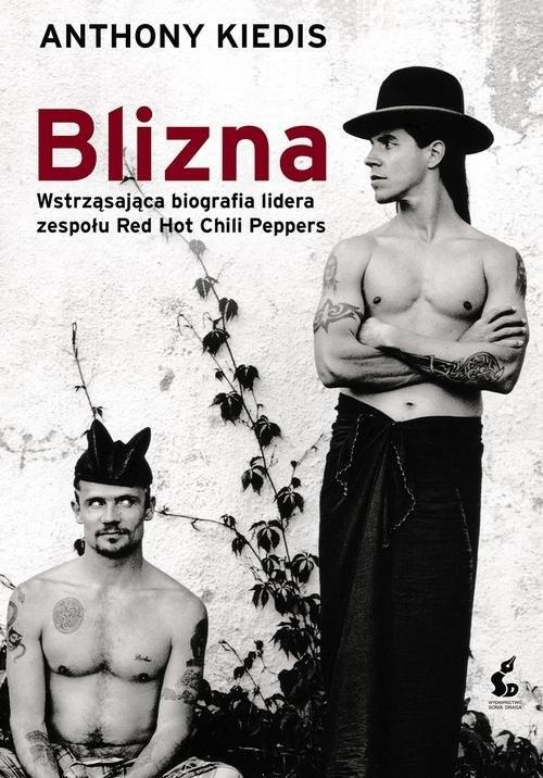 okładka Blizna, Książka | Anthony Kiedis, Larry  Sloman