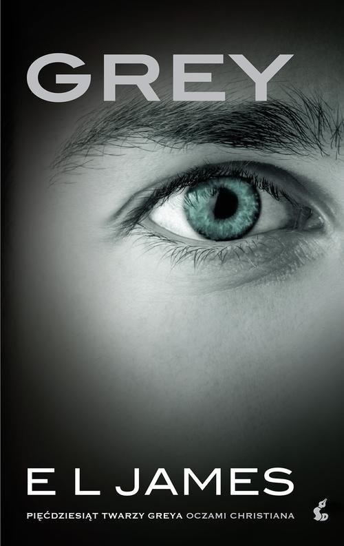 okładka Grey. Pięćdziesiąt twarzy Greya oczami Christiana, Książka | EL James