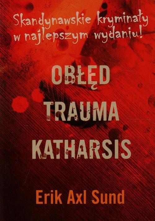 okładka Obłęd / Trauma / Katharsis Pakiet, Książka | Erik Axl  Sund