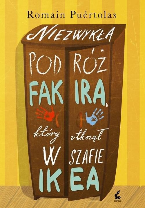 okładka Niezwykła podróż fakira, który utknął w szafie Ikea, Książka | Romain Puértolas