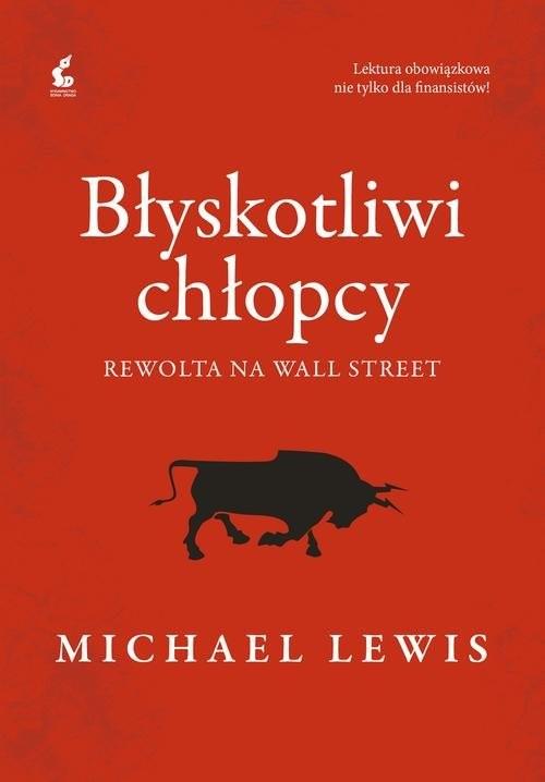 okładka Błyskotliwi chłopcy Rewolta na Wall Street, Książka   Michael  Lewis