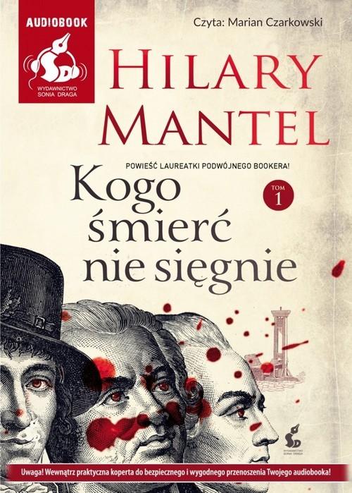 okładka Kogo śmierć nie sięgnie. Tom 1, Książka | Mantel Hilary