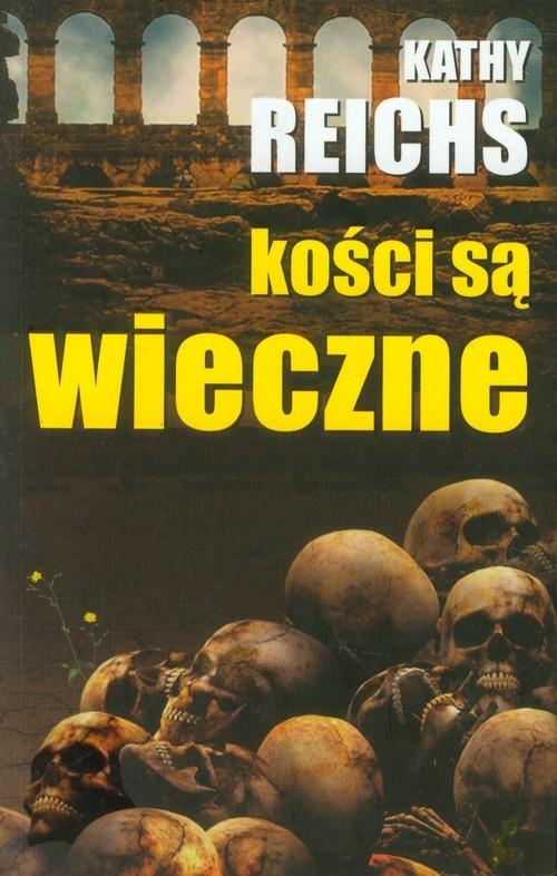 okładka Kości są wieczne, Książka | Reichs Kathy