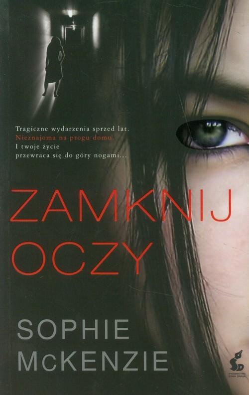 okładka Zamknij oczy, Książka | Sophie McKenzie