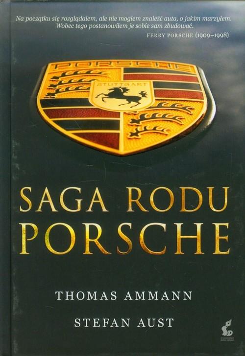 okładka Saga rodu Porsche, Książka | Thomas  Ammann, Stefan Aust