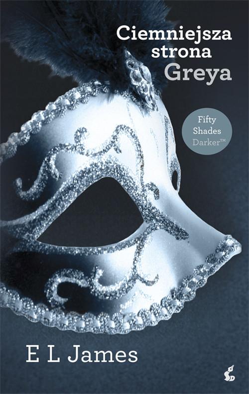 okładka Ciemniejsza strona Greya, Książka | E L james