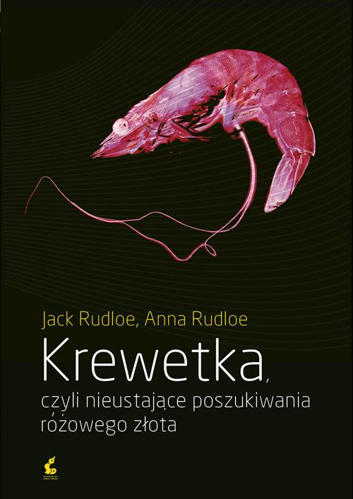 okładka Krewetka czyli nieustające poszukiwania różowego złota, Książka | Jack Rudloe, Anna Rudloe