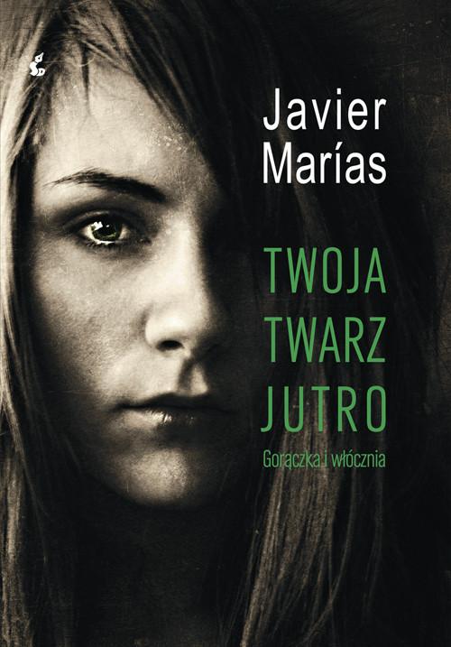okładka Twoja twarz jutro, Książka | Marias Javier
