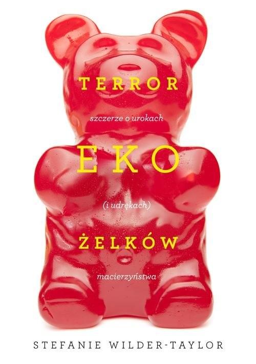 okładka Terror ekożelków, Książka | Taylor Stefanie Wilder, Jabłońska Marta Kubow
